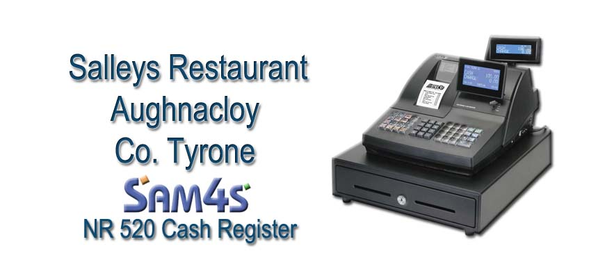 Cash Register Sam4s NR 520 Salleys Restaurant Aughnacloy Co. Tyrone