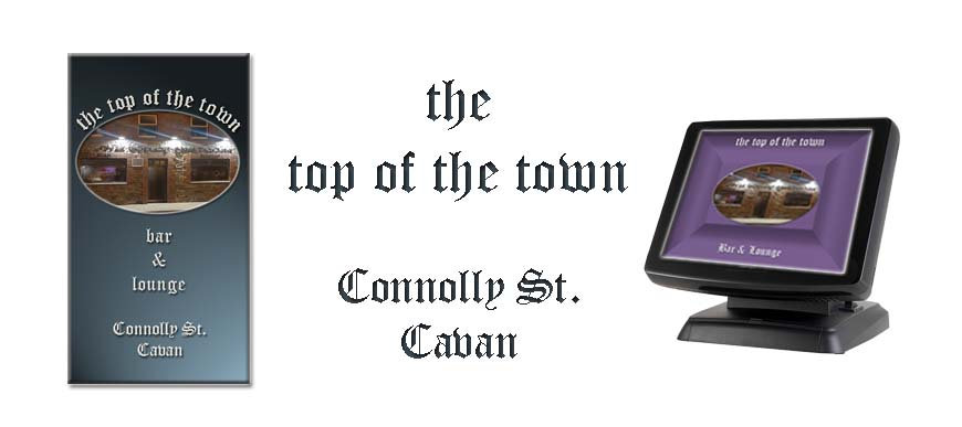 Bar ePOS Touch Screen System The Top of The Town Connolly St. Townparks Cavan